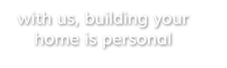 building-your-home-is-personal